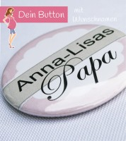 Dein Button: Papa & Wunschname - rosa - 56 mm
