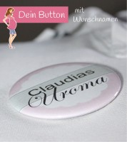 Dein Button: Uroma & Wunschname - rosa - 56 mm